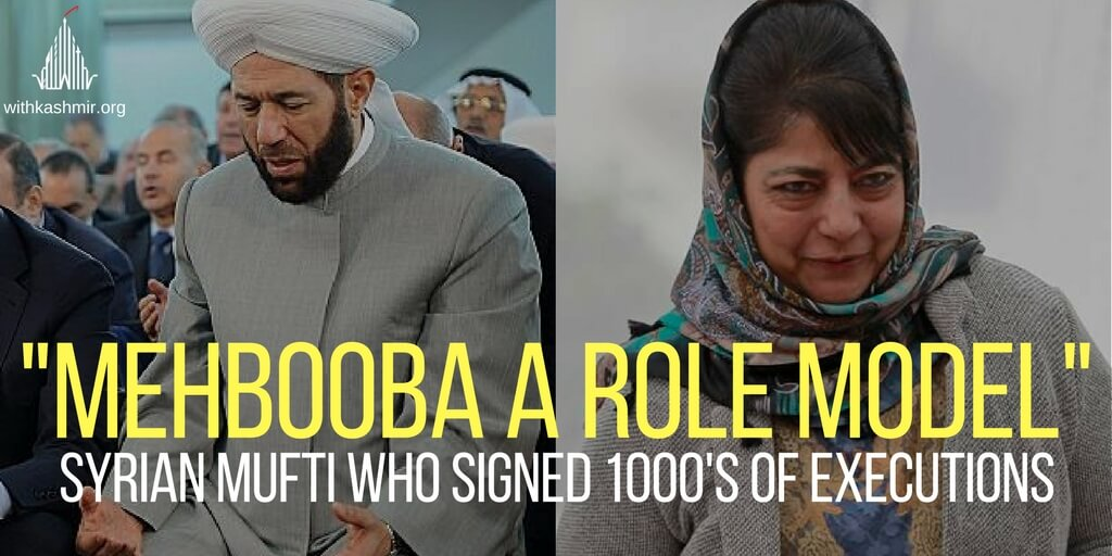 Syrian-Mufti-Who-Ordered-1000s-Of-Executions-says-Mehbooba-Mufti-is-a-Role-Model-1